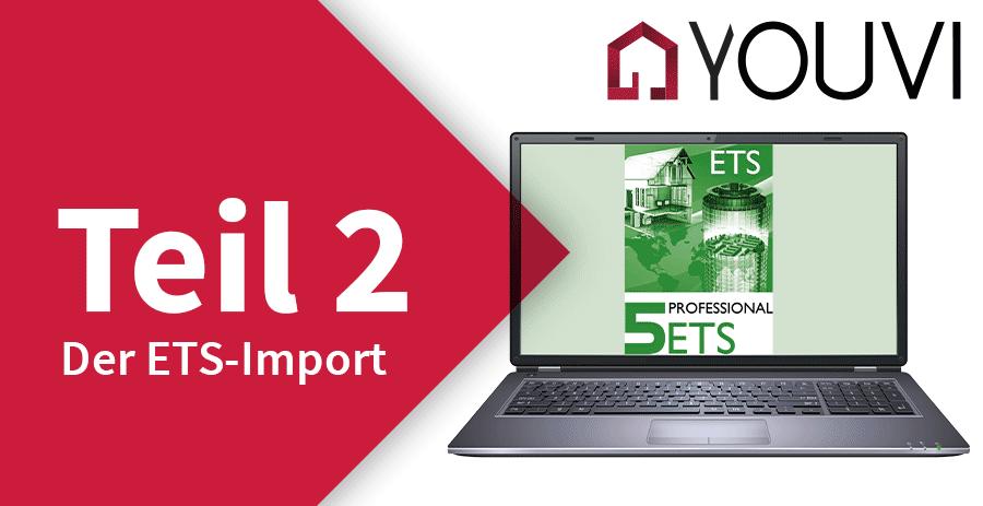 Der ETS-Import mit YOUVI - Tutorial zur KNX-Visualisierung von PEAKnx